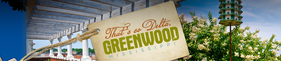 Greenwood Mississippi That's so Delta banner